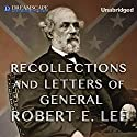 Recollections and Letters of General Robert E. Lee: As Recorded by His Son Audiobook by Robert E. Lee Narrated by John Pruden