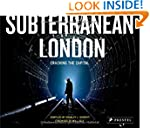 Subterranean London: Cracking the Cap...