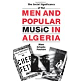 Men and Popular Music in Algeria: The Social Significance of Raï (CMES Modern Middle East Series)