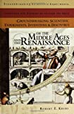 img - for Groundbreaking Scientific Experiments, Inventions, and Discoveries of the Middle Ages and the Renaissance (Groundbreaking Scientific Experiments, Inventions and Discoveries through the Ages) book / textbook / text book