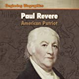 Paul Revere: American Patriot (Beginning Biographies)
