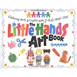 The Little Hands Art Book: Exploring Arts and Crafts with 2-To 6-Year-Olds (Williamson Little Hands Book) ~ Judy Press