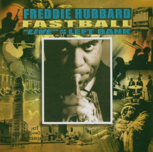 Fastball (Live At The Left Bank) Freddie Hubbard Freddie Waits Hyena Records
