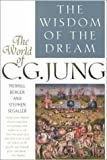img - for The Wisdom Of the Dream: The World of C. G. Jung by Stephen Segaller (2000-11-01) book / textbook / text book