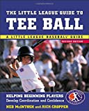 img - for The Little League Guide to Tee Ball : Helping Beginning Players Develop Coordination and Confidence book / textbook / text book