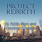 Project Rebirth: Survival and the Strength of the Human Spirit from 9/11 Survivors | Dr. Robin Stern