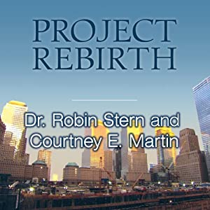 Project Rebirth: Survival and the Strength of the Human Spirit from 9/11 Survivors | [Dr. Robin Stern]
