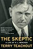 The Skeptic: A Life of H. L. Mencken (006050529X) by Teachout, Terry