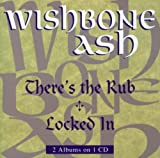 There's the Rub//Locked in by WISHBONE ASH (1999-03-19)