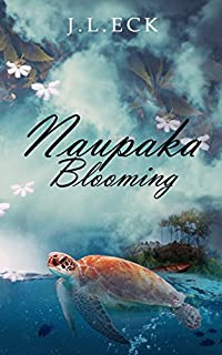 Naupaka Blooming: A Reincarnation Romance Based On The Myth Of The Naupaka Flower by J.L. Eck ebook deal