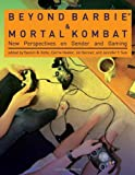 Yasmin Kafai Beyond Barbie and Mortal Kombat: New Perspectives on Gender and Gaming