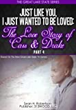 Just Like You, I Just Wanted To Be Loved:The Love Story of Cass & Drake (Part 4) (The Great Lake State Series)