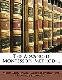 The Advanced Montessori Method ... (1143199235) by Montessori, Maria