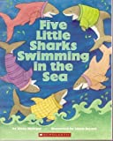 Five Little Sharks Swimming in the Sea (0439592283) by Steve Metzger