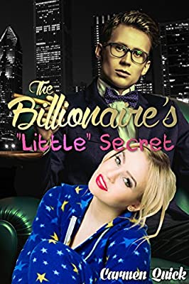 The Billionaire's Little Secret: Full Length Alpha Billionaire ABDL Erotic Romance Novel