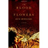 The Blood of Flowers: A Novel ~ Anita Amirrezvani