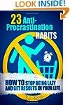 23 Anti-Procrastination Habits: How t...