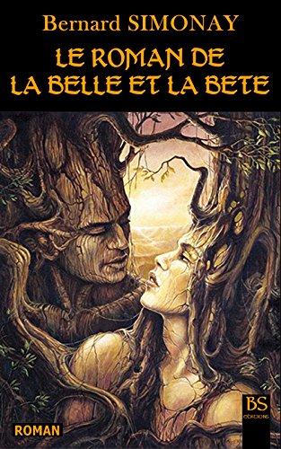 Bernard SIMONAY - LE ROMAN DE LA BELLE ET LA BETE (French Edition)