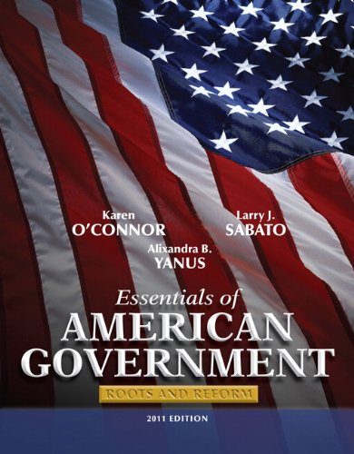 Essentials of American Government: Roots and Reform, 2011...