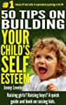 Parenting: 50 Tips on Building Your C...