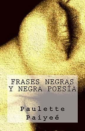 Amazon.com: Frases Negras y Negra Poesía (Colección Poetisas al Sur