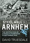 Steel Wall at Arnhem: The Destruction...