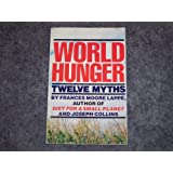 World Hunger: Twelve Mythspar Frances Moore Lappe