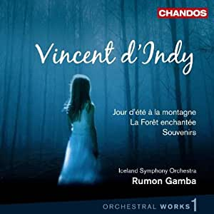 Vincent d'Indy : Jour d'été à la montagne - La Forêt enchantée - Souvenirs (Oeuvres orchestrales vol. 1)