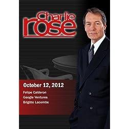 Charlie Rose - Felipe Calderon; Google Ventures; Brigitte Lacombe  (October 12, 2012)