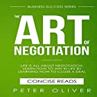 The Art Of Negotiation: Business Success, Book 5 Hörbuch von Peter Oliver Gesprochen von: Tom Taverna.