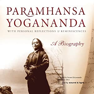 Paramhansa Yogananda: A Biography: With Personal Reflections & Reminiscenses | [Swami Kriyananda]