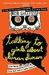 Talking to Girls About Duran Duran: O...