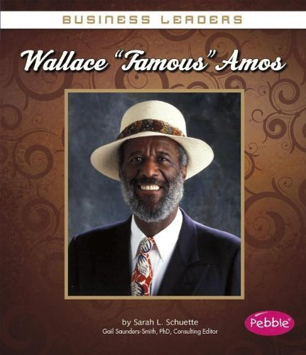 wallace-famous-amos-business-leaders-by-sarah-l-schuette-2014-01-01