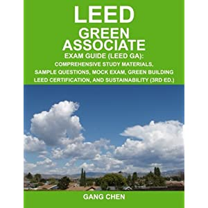 LEED Green Associate Exam Guide: Comprehensive Study Materials, Sample Questions, Mock Exam, Green Building LEED Certification, and Sustainability, 3r