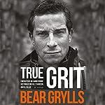 True Grit | Bear Grylls