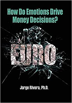 How Do Emotions Drive Money Decisions?: EURO