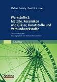 Werkstoffe 2: Metalle, Keramiken und Gläser, Kunststoffe und Verbundwerkstoffe (3827417090) by Michael F. Ashby