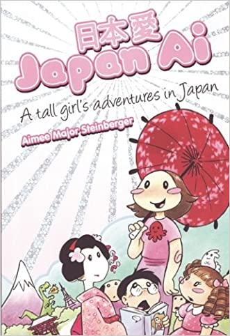 Japan Ai: A Tall Girl's Adventures in Japan written by Aimee Major-Steinberger