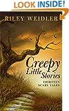 Creepy Little Stories: Thirteen Scary Tales