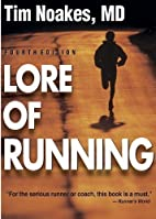 Lore of Running by Tim Noakes New Edition…