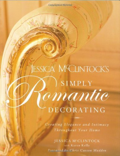 jessica-mcclintocks-simply-romantic-decorating-creating-elegance-and-intimacy-throughout-your-home-b
