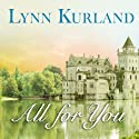All for You: De Piaget Family, Book 16 (       UNABRIDGED) by Lynn Kurland Narrated by Justine Eyre
