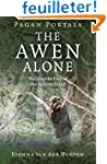 The Awen Alone: Walking the Path of t...