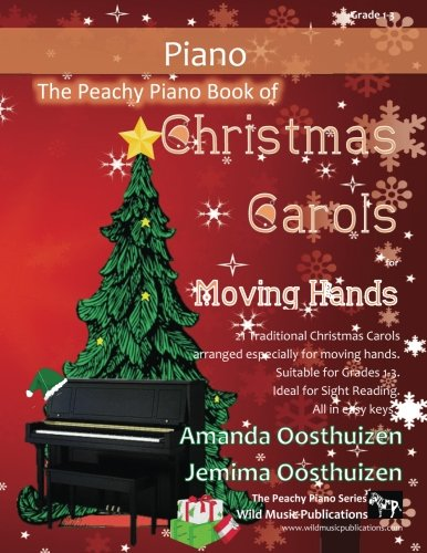 the-peachy-piano-book-of-christmas-carols-for-moving-hands-a-fun-filled-book-of-christmas-carols-sui