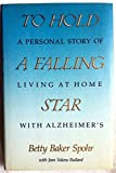 img - for To Hold a Falling Star: A Personal Story of Living at Home With Alzheimer's by Betty Spohr (1990-11-01) book / textbook / text book