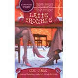"""Latte Trouble (A Coffeehouse Mystery, Band 3)von """"Cleo Coyle"""""""