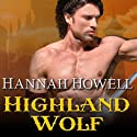 Highland Wolf: Murray Family, Book 15 Audiobook by Hannah Howell Narrated by Angela Dawe