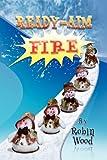 READY - AIM - FIRE (1450011004) by Wood, Robin