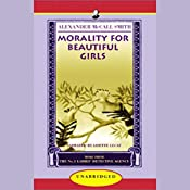 Morality For Beautiful Girls: More from the No. 1 Ladies' Detective Agency | Alexander McCall Smith