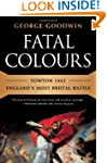 Fatal Colours: Towton 1461 - England'...